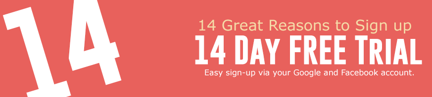14 Great Reasons to Sign up - !4 Day Free Trial. Easy sign-up via your Google or Facebook Account. Pricing below.